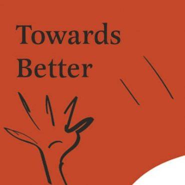 Towards Better